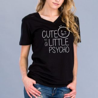 Cute Little Psycho - Screen Printed Short Sleeve V Neck T-Shirt