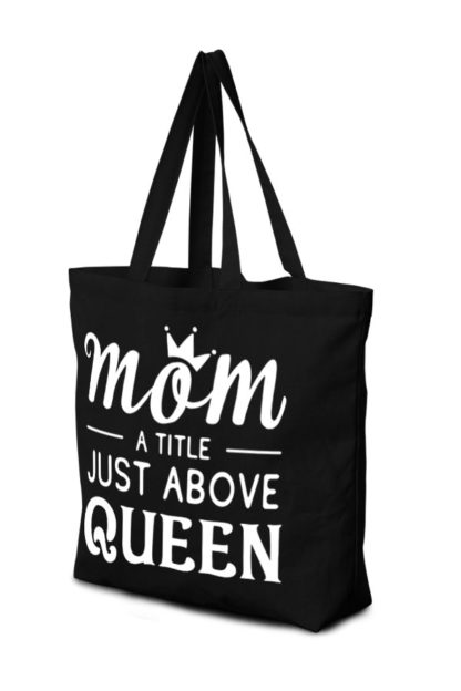 Mom a title just above queen canvas tote bag black front