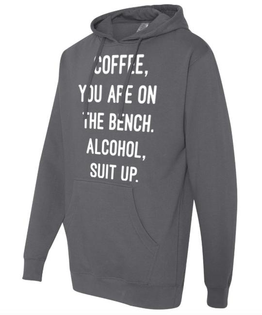 Coffee You're on the Bench Hoodie Sweatshirt Top